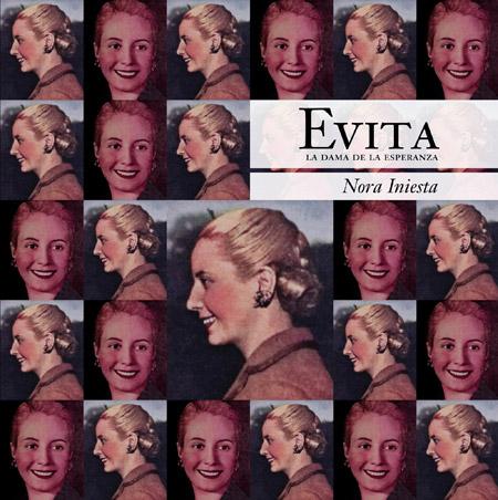 El libro Evita La Dama de la Esperanza por Nora Iniesta.